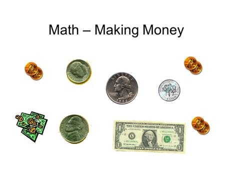 Math – Making Money. Choose the correct answer. Costs 14 cents. You need 1 dime and pennies. 144.