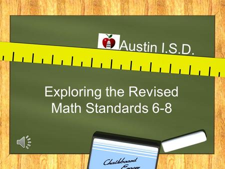 Exploring the Revised <strong>Math</strong> Standards 6-8 Austin I.S.D.