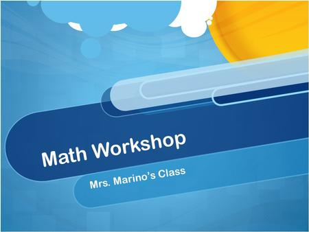 Math Workshop Mrs. Marino's Class We will start in one minute! You need… Your RED Math Folder!A Sharpened Pencil!