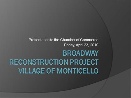 Presentation to the Chamber of Commerce Friday, April 23, 2010.