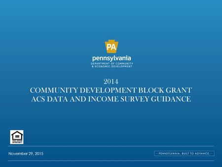 2014 COMMUNITY DEVELOPMENT BLOCK GRANT ACS DATA AND INCOME SURVEY GUIDANCE November 29, 2015.
