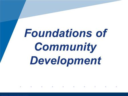 Www.company.com Foundations of Community Development.