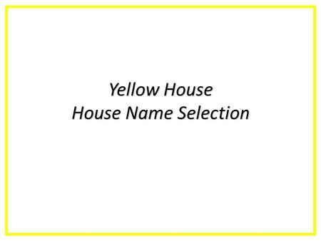 Yellow House House Name Selection. Jesse Owens Jesse Owens – His Story Black runner and long jumper from America (born 12 September 1913) He entered.