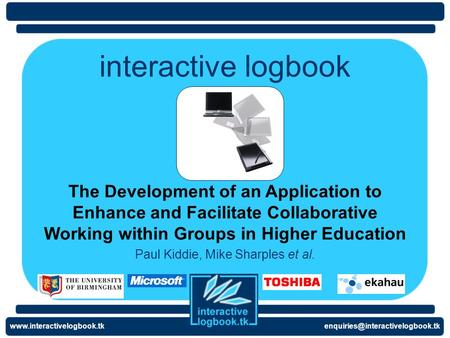 interactive logbook Paul Kiddie, Mike Sharples et al. The Development of an Application to Enhance.