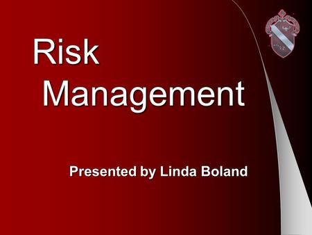 Risk Management Presented by Linda Boland. Watchcare An Alpha Phi Promise © 2003 Alpha Phi International Fraternity, Inc.