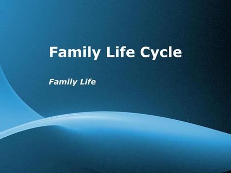 Family Life Cycle Family Life Free Powerpoint Templates.