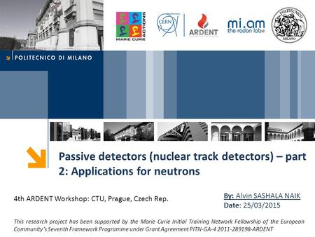 Passive detectors (nuclear track detectors) – part 2: Applications for neutrons This research project has been supported by the Marie Curie Initial Training.