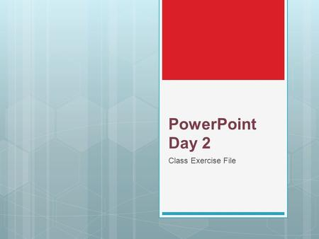 PowerPoint Day 2 Class Exercise File. Morning Agenda  Working with Slide Masters  Creating PowerPoint Templates  Working with Smart Art  Adding Charts.