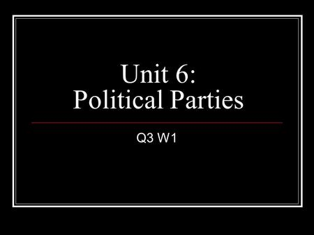 Unit 6: Political Parties Q3 W1. Recruit To attempt to enroll or enlist new members into a party.
