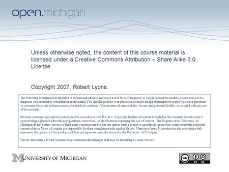 Unless otherwise noted, the content of this course material is licensed under a Creative Commons Attribution – Share Alike 3.0 License. Copyright 2007,