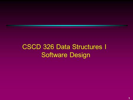1 CSCD 326 Data Structures I Software Design. 2 The Software Life Cycle 1. Specification 2. Design 3. Risk Analysis 4. Verification 5. Coding 6. Testing.