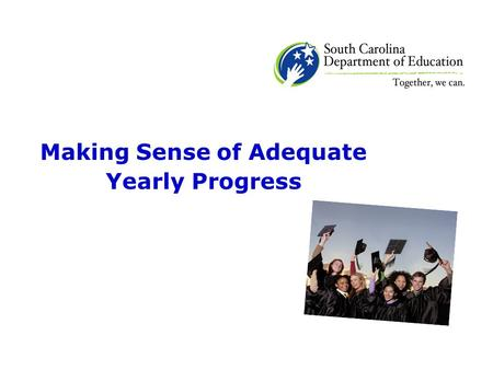 Making Sense of Adequate Yearly Progress. Adequate Yearly Progress Adequate Yearly Progress (AYP) is a required activity of the No Child Left Behind (NCLB)