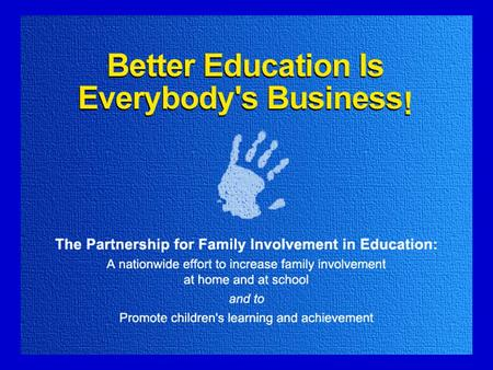 The experiences of the local schools and districts included suggest the following guidelines for effective home-school partnerships: There.