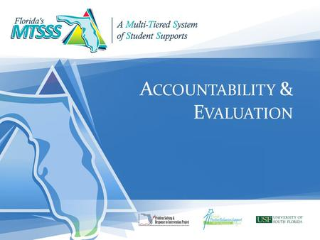 A CCOUNTABILITY & E VALUATION. Overview of this Session Defining Accountability & Evaluation MTSSS & Program Evaluation Issues Example of Evaluation in.