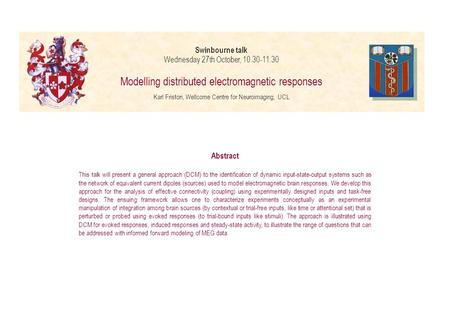Abstract This talk will present a general approach (DCM) to the identification of dynamic input-state-output systems such as the network of equivalent.