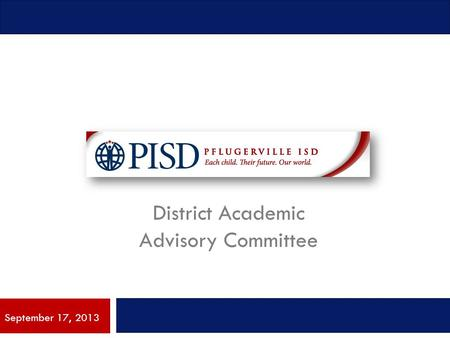 District Academic Advisory Committee September 17, 2013.