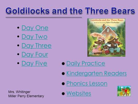 Day One Day Two Day Three Day Four Day Five  Daily Practice Daily Practice  Kindergarten Readers Kindergarten Readers  Phonics Lesson Phonics Lesson.