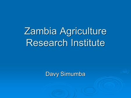 Zambia Agriculture Research Institute Davy Simumba.