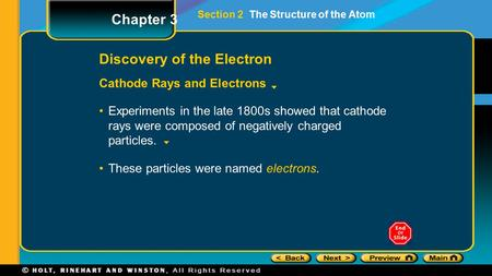 Section 2 The Structure of the Atom Discovery of the Electron Cathode Rays and Electrons Chapter 3 These particles were named electrons. Experiments in.