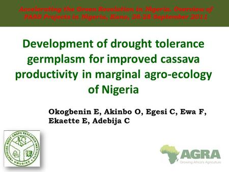 Development of drought tolerance germplasm for improved cassava productivity in marginal agro-ecology of Nigeria Grand Challenge # 9: Create a Nutrient.