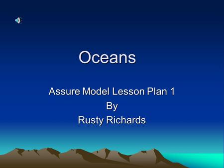 Oceans Assure Model Lesson Plan 1 By Rusty Richards.