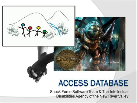 Shock Force Software Team & The Intellectual Disabilities Agency of the New River Valley.