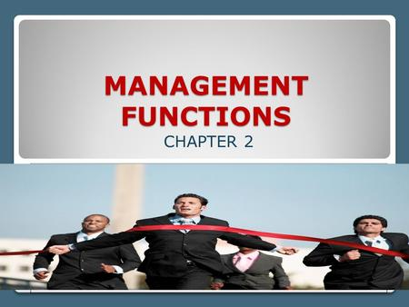 MANAGEMENT FUNCTIONS CHAPTER 2. Read Case Study: Chancellor's Decision Not Approved.