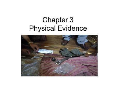 Chapter 3 Physical Evidence. The Green River Killer This case takes its name from the Green River, which flows through Washington State and empties into.