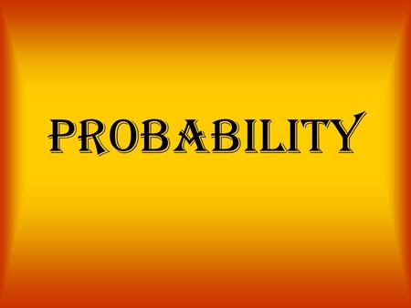 Probability. probability The chance or likelihood that an event will occur. - It is always a number between zero and one. - It is stated as a fraction,