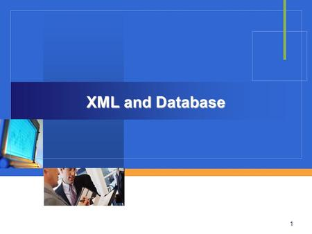 1 XML and Database. Objectives 2  Types of XML Databases  Mapping Document Schema to Database Schema  Query Language  Workshops.