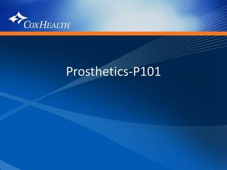 Prosthetics-P101. Prosthetic Objectives Amputee perspective Prosthetic process – Existing amputee v. New amputee Component selection criteria – Suspension.