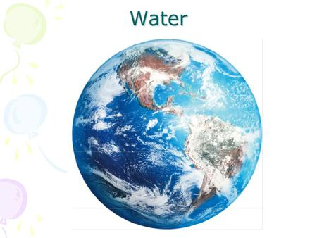 Water. Water in the Liquid State A water molecule is polar.