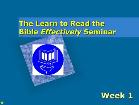 The Learn to Read the Bible Effectively Seminar Week 1.