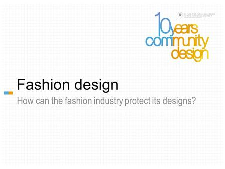 Fashion design How can the fashion industry protect its designs?