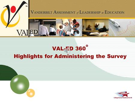 LOGO PowerPoint Template VAL-ED 360 o Highlights for Administering the Survey.