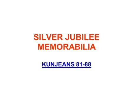 SILVER JUBILEE MEMORABILIA KUNJEANS 81-88. OVERALL CONCEPT COLOUR COMBINATION –MOST OF THE ITEMS TO BE BLACK WITH PRESENCE OF GREEN, RED, YELLOW AND BLUE.