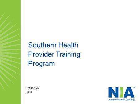 Southern Health Provider Training Program Presenter Date.
