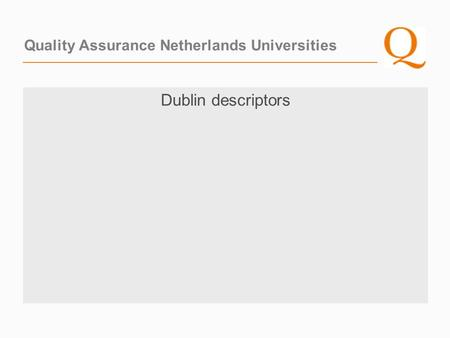 Quality Assurance Netherlands Universities Dublin descriptors.
