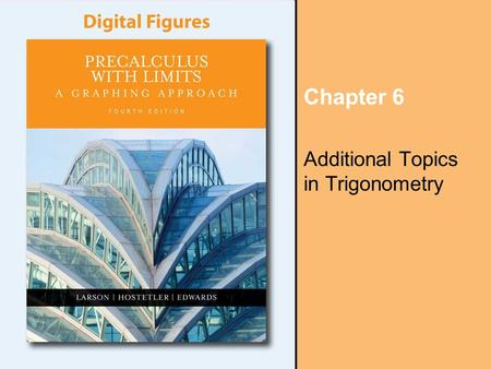 Chapter 6 Additional Topics in Trigonometry. Copyright © Houghton Mifflin Company. All rights reserved. Digital Figures, 6–2 Section 6.1, Law of Sines,