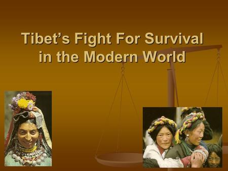 Tibet's Fight For Survival in the Modern World. Recent History Turmoil was the hallmark for both Tibet and China in the early nineteenth century. Turmoil.