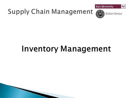 Inventory Management.  Inventory is one of the most expensive assets of many companies.  It represents as much as 60% of total invested capital. Inventory.