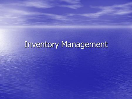 Inventory Management. Introduction The Inventory Management Conflict The Inventory Management Conflict –Minimize Inventory Carrying Cost –Maximize Service.