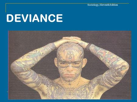 sociology deviant Deviance, in a sociological context functions of deviance deviant acts can be assertions of individuality and identity, and thus as rebellions against group norms.