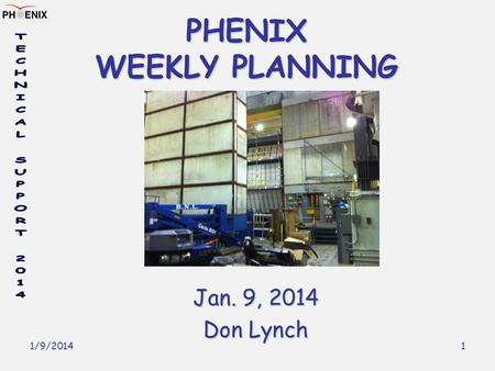 1/9/2014 1 PHENIX WEEKLY PLANNING Jan. 9, 2014 Don Lynch.