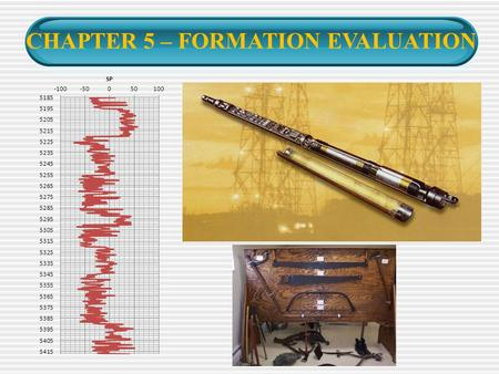 CHAPTER 5 – FORMATION EVALUATION