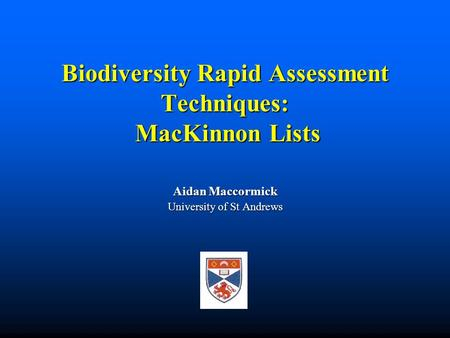 Biodiversity Rapid Assessment Techniques:. MacKinnon Lists