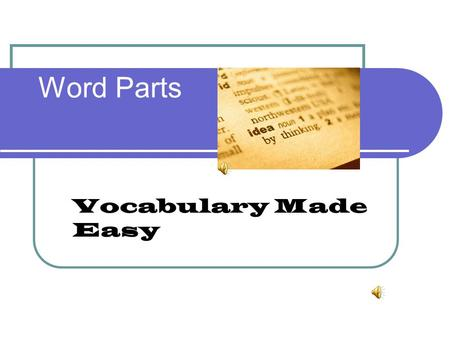Word Parts Vocabulary Made Easy.