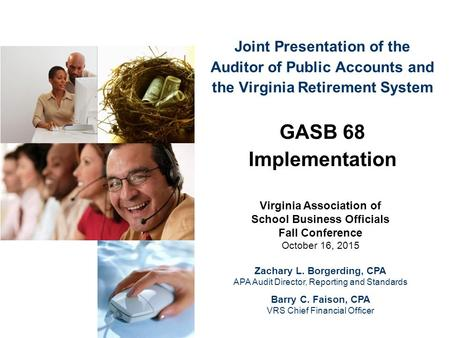 Joint Presentation of the Auditor of Public Accounts and the Virginia Retirement System GASB 68 Implementation Virginia Association of School Business.