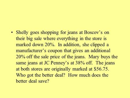 Shelly goes shopping for jeans at Boscov's on their big sale where everything in the store is marked down 20%. In addition, she clipped a manufacturer's.