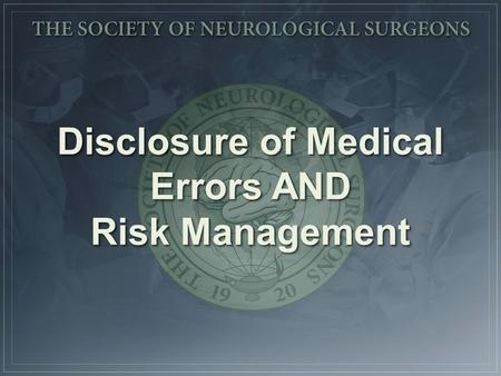 Disclosure of Medical Errors AND Risk Management.